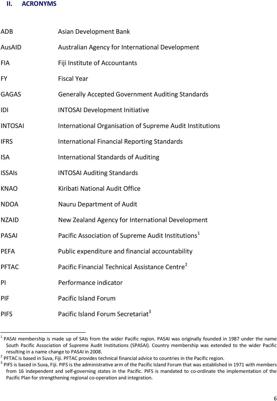Standards of Auditing INTOSAI Auditing Standards Kiribati National Audit Office Nauru Department of Audit New Zealand Agency for International Development PASAI Pacific Association of Supreme Audit