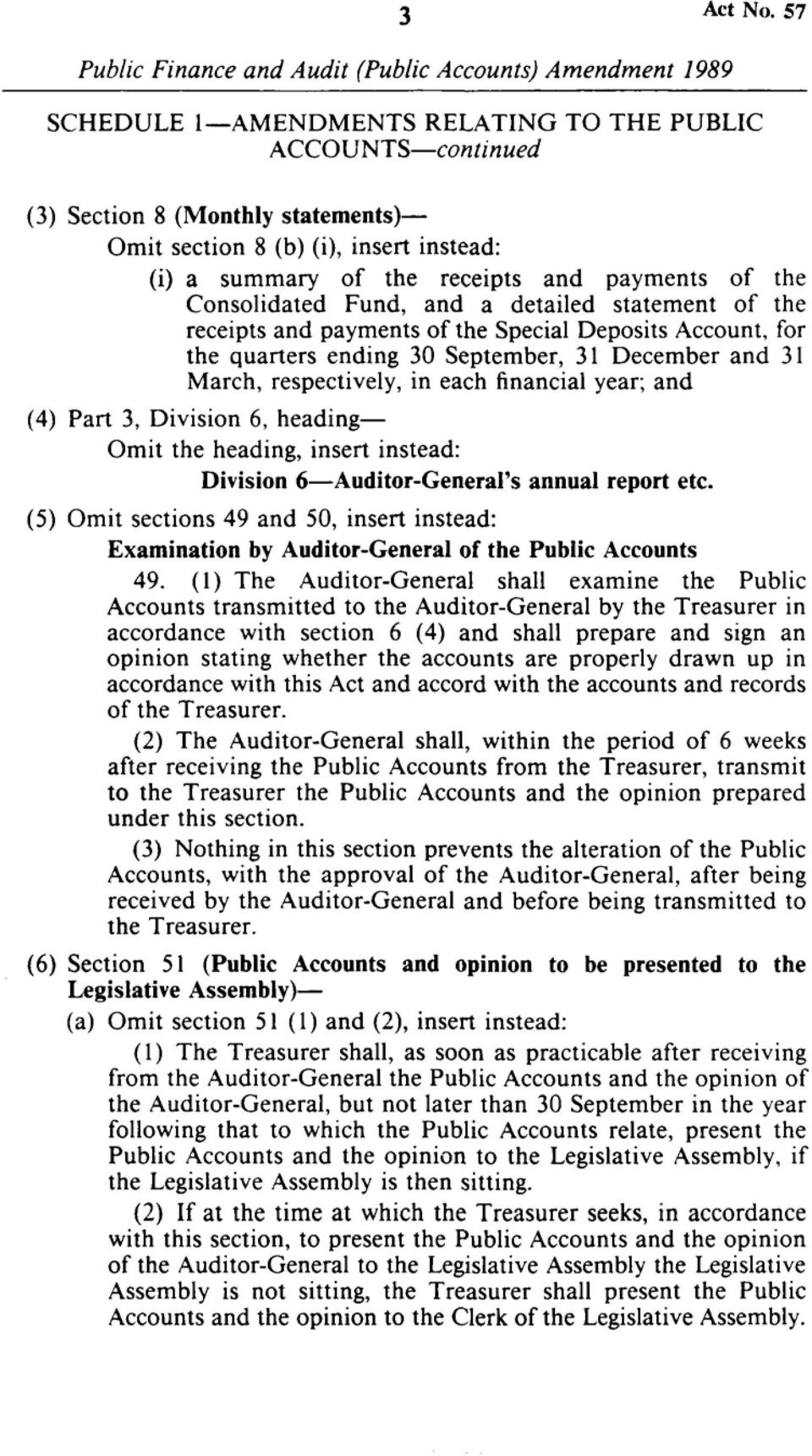 receipts and payments of the Special Deposits Account, for the quarters ending 30 September, 31 December and 31 March, respectively, in each financial year; and (4) Part 3, Division 6, heading Omit