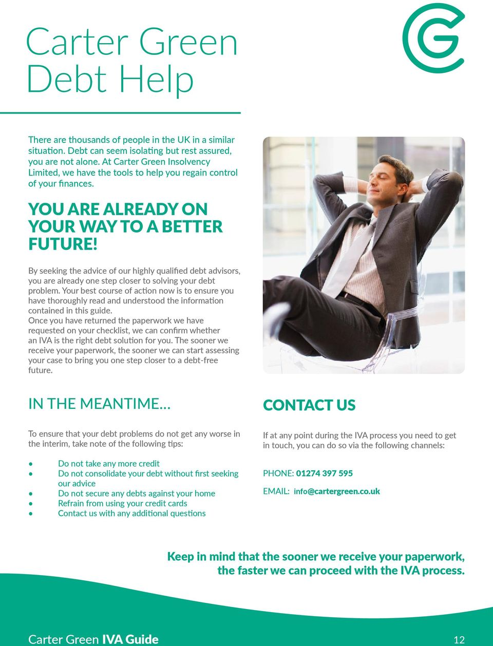 By seeking the advice of our highly qualified debt advisors, you are already one step closer to solving your debt problem.