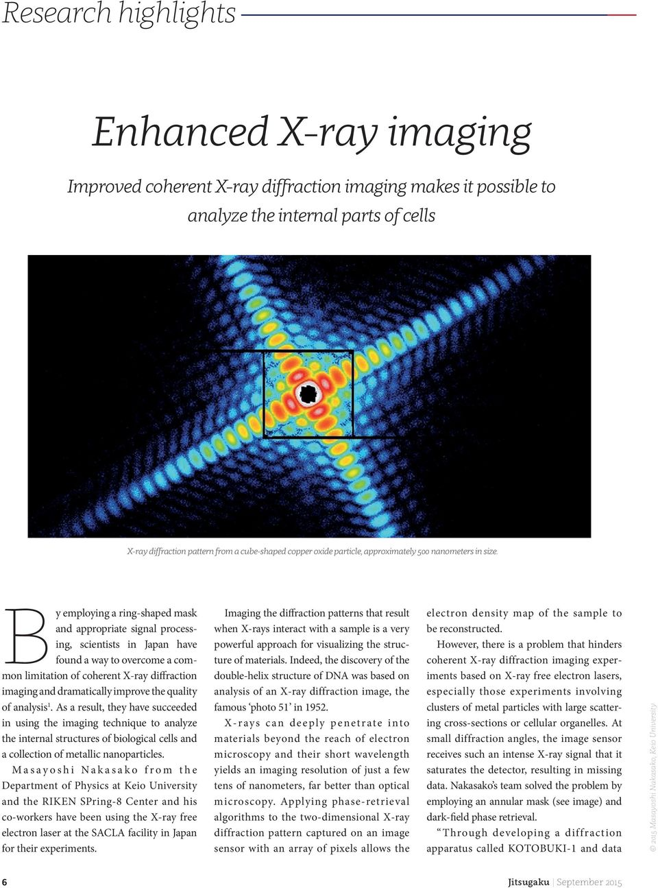 By employing a ring-shaped mask and appropriate signal processing, scientists in Japan have found a way to overcome a common limitation of coherent X-ray diffraction imaging and dramatically improve
