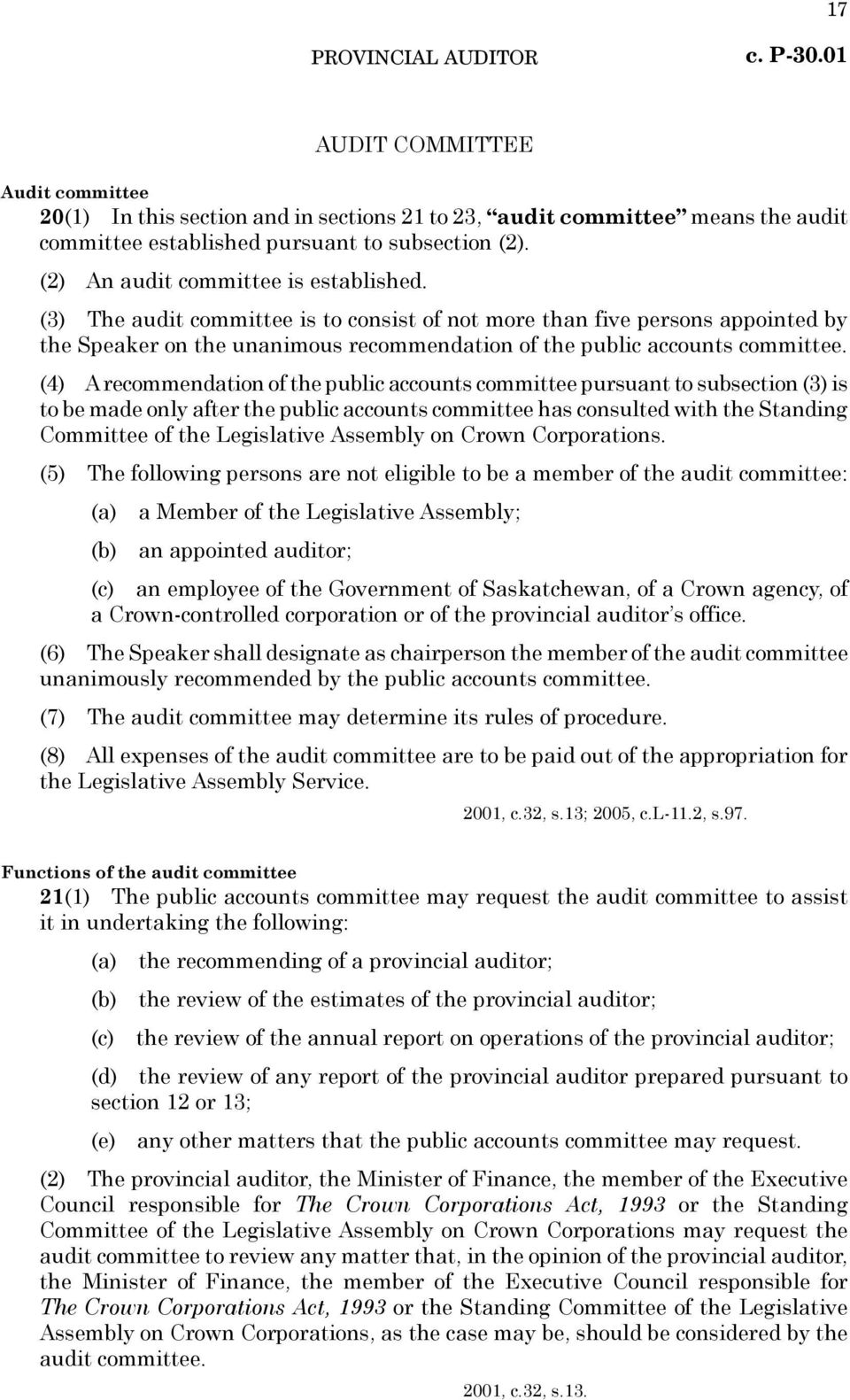 (4) A recommendation of the public accounts committee pursuant to subsection (3) is to be made only after the public accounts committee has consulted with the Standing Committee of the Legislative