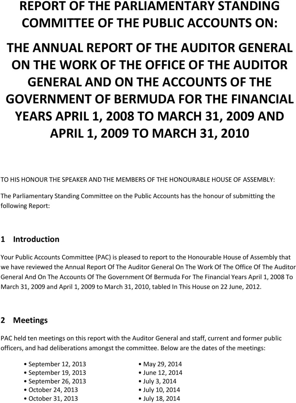 Parliamentary Standing Committee on the Public Accounts has the honour of submitting the following Report: 1 Introduction Your Public Accounts Committee (PAC) is pleased to report to the Honourable