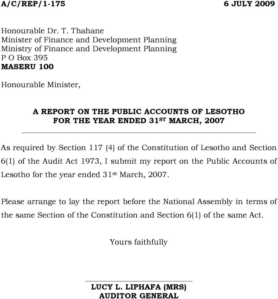 ACCOUNTS OF LESOTHO FOR THE YEAR ENDED 31 ST MARCH, 2007 As required by Section 117 (4) of the Constitution of Lesotho and Section 6(1) of the Audit Act 1973, I