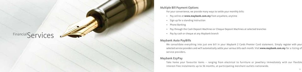 branch Maybank Auto PayBills We consolidate everything into just one bill in your Maybank 2 Cards Premier Card statement.