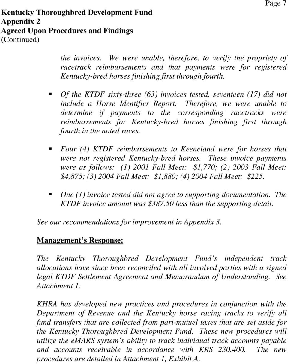 ƒof the KTDF sixty-three (63) invoices tested, seventeen (17) did not include a Horse Identifier Report.