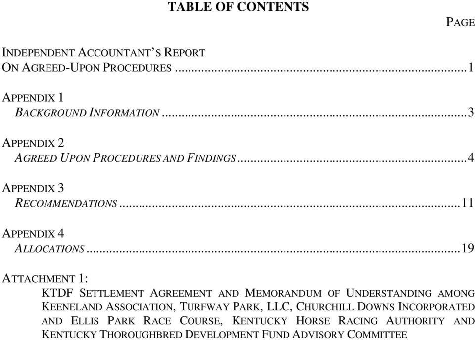 ..19 ATTACHMENT 1: KTDF SETTLEMENT AGREEMENT AND MEMORANDUM OF UNDERSTANDING AMONG KEENELAND ASSOCIATION, TURFWAY PARK, LLC,