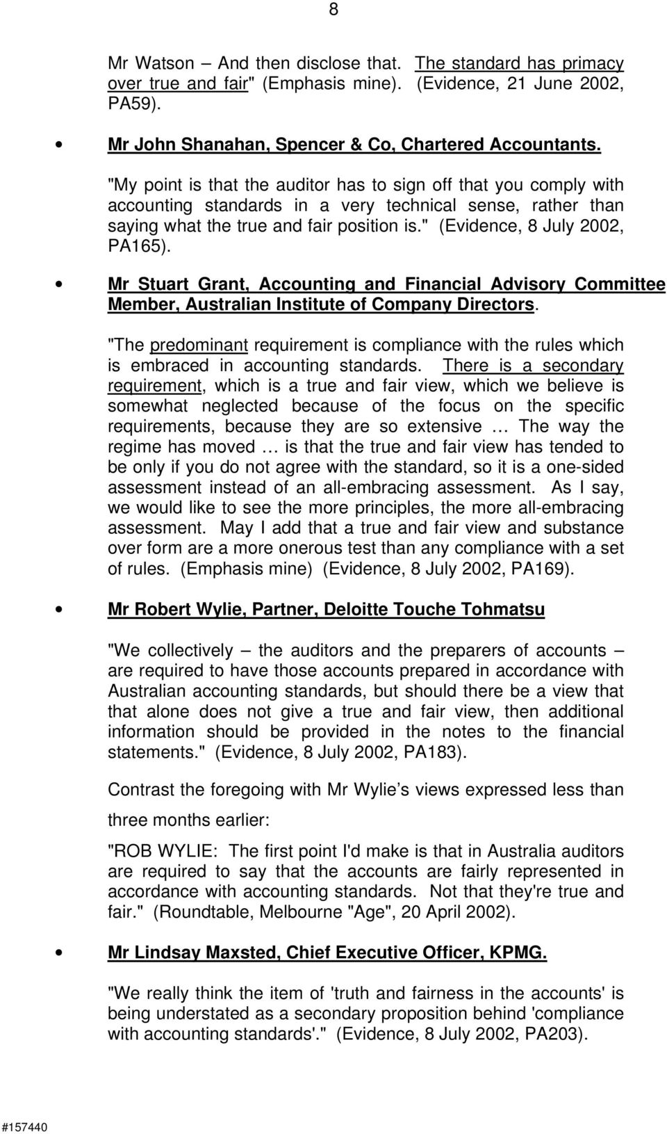""" (Evidence, 8 July 2002, PA165). Mr Stuart Grant, Accounting and Financial Advisory Committee Member, Australian Institute of Company Directors."