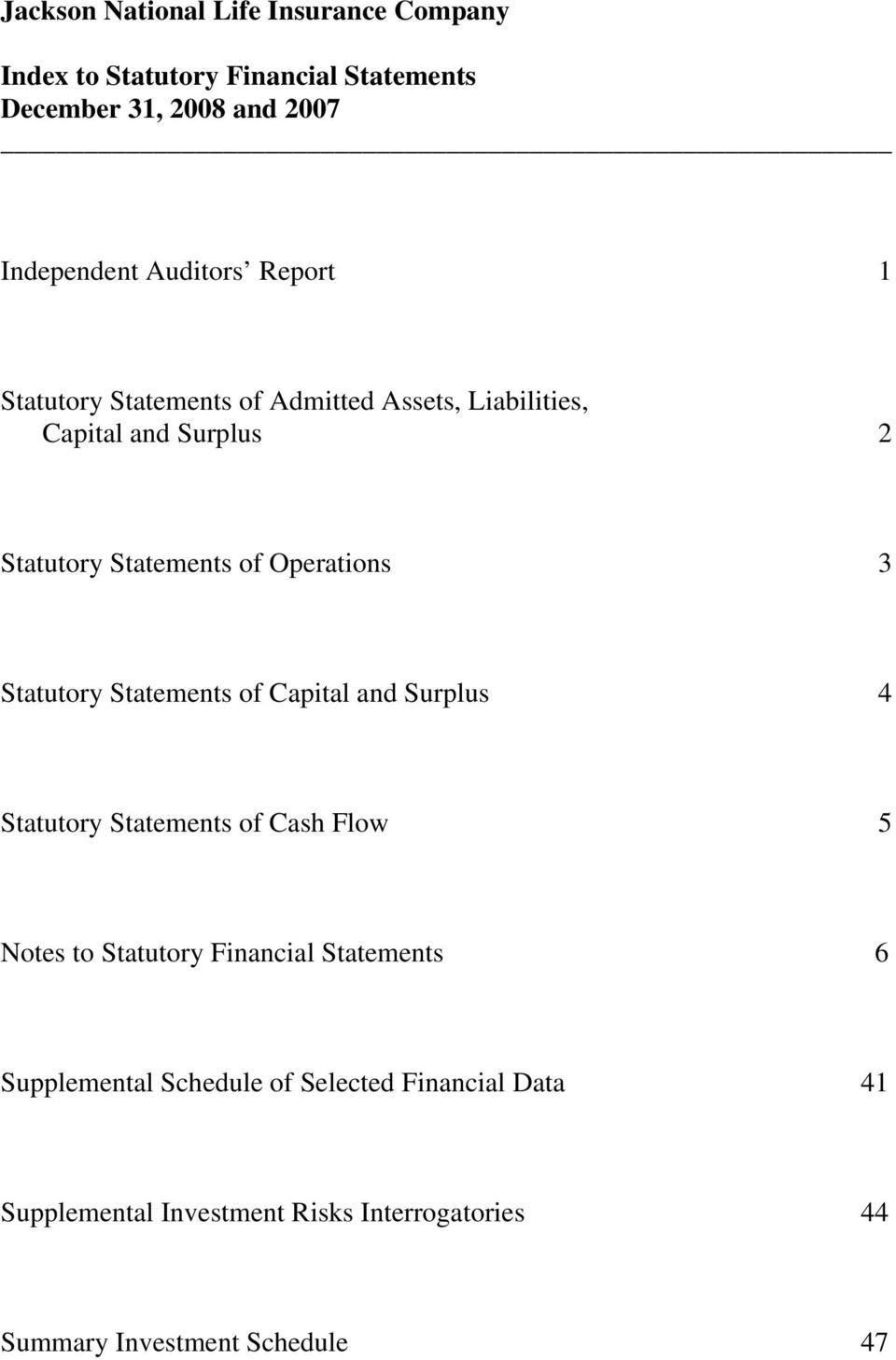Operations 3 Statutory Statements of Capital and Surplus 4 Statutory Statements of Cash Flow 5 Notes to Statutory Financial