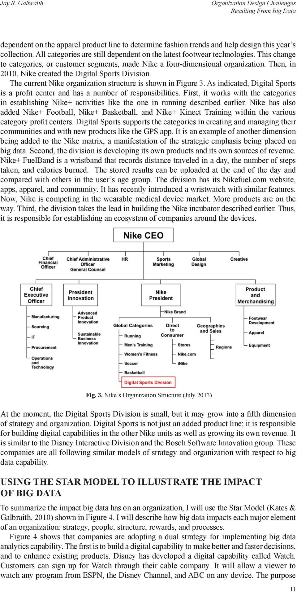 Then, in 2010, Nike created the Digital Sports Division. The current Nike organization structure is shown in Figure 3.