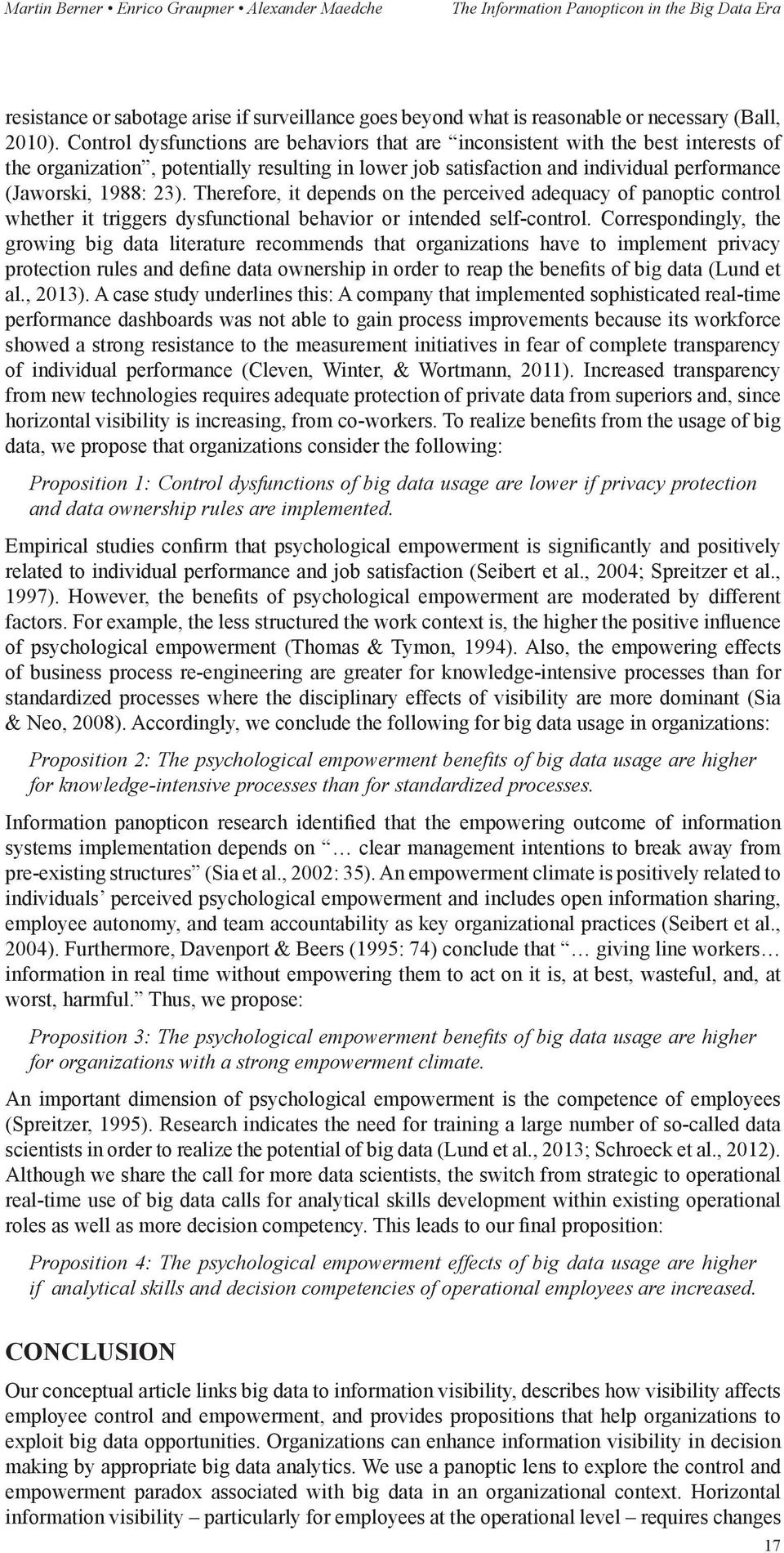 Therefore, it depends on the perceived adequacy of panoptic control whether it triggers dysfunctional behavior or intended self-control.