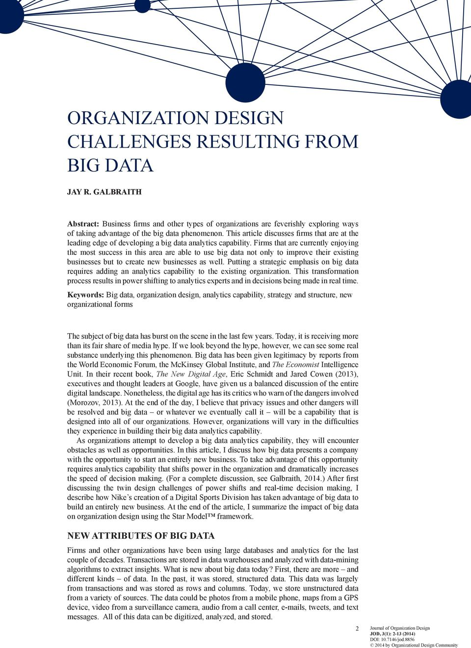 This article discusses firms that are at the leading edge of developing a big data analytics capability.