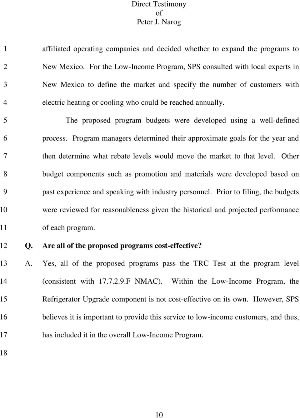 The proposed program budgets were developed using a well-defined process.