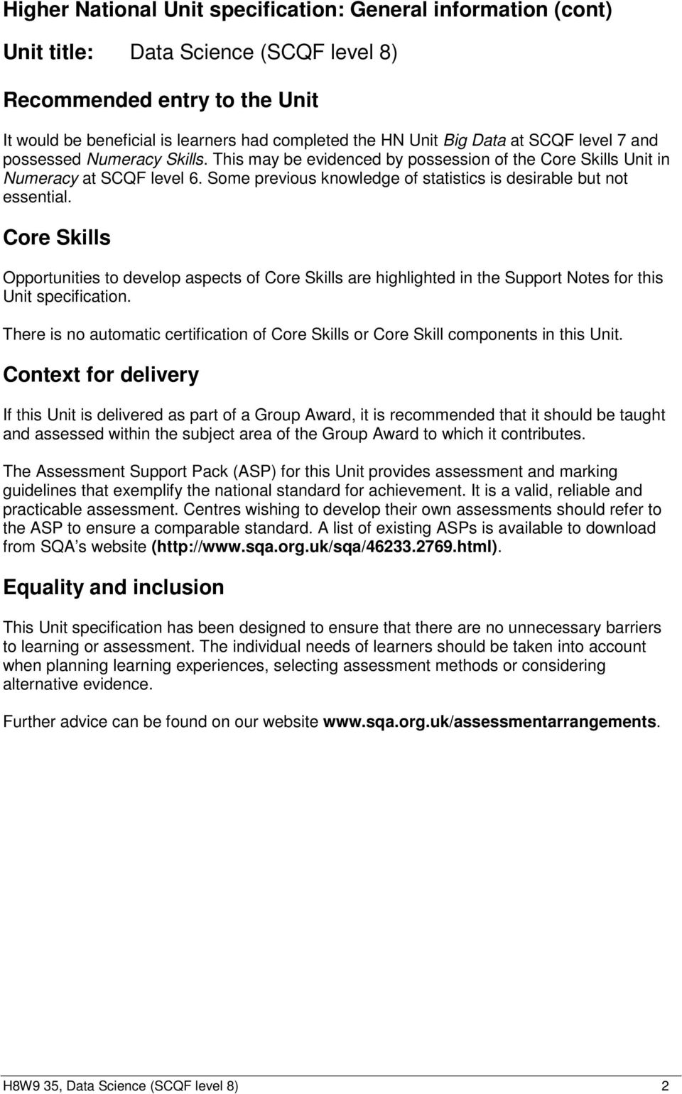 Core Skills Opportunities to develop aspects of Core Skills are highlighted in the Support Notes for this Unit specification.