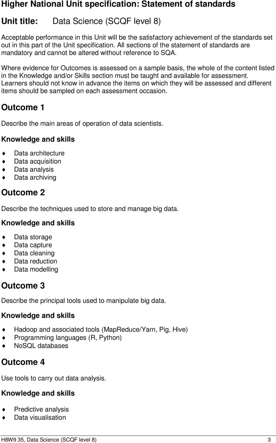 Where evidence for Outcomes is assessed on a sample basis, the whole of the content listed in the Knowledge and/or Skills section must be taught and available for assessment.