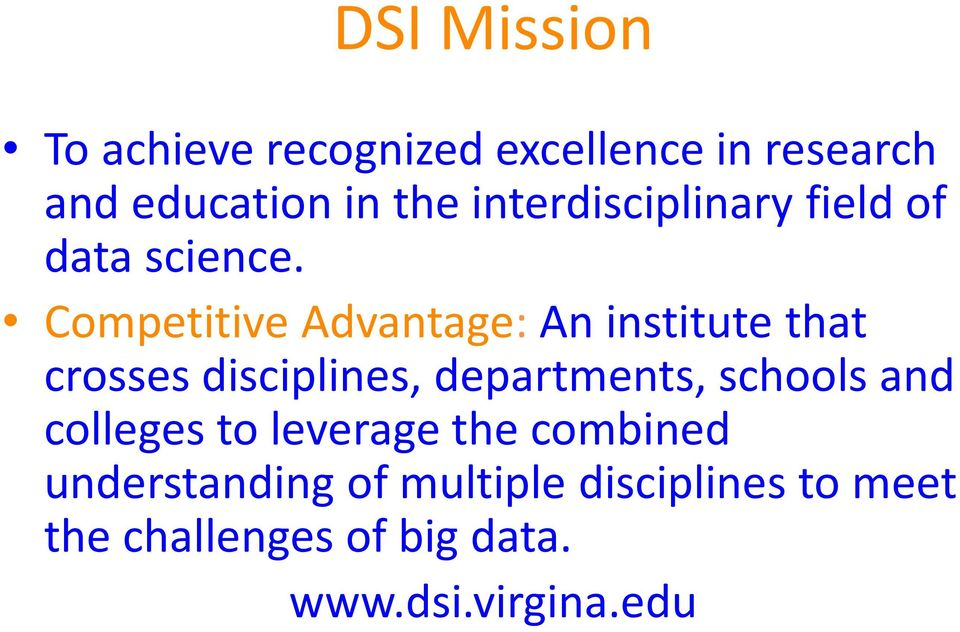 Competitive Advantage: An institute that crosses disciplines, departments, schools