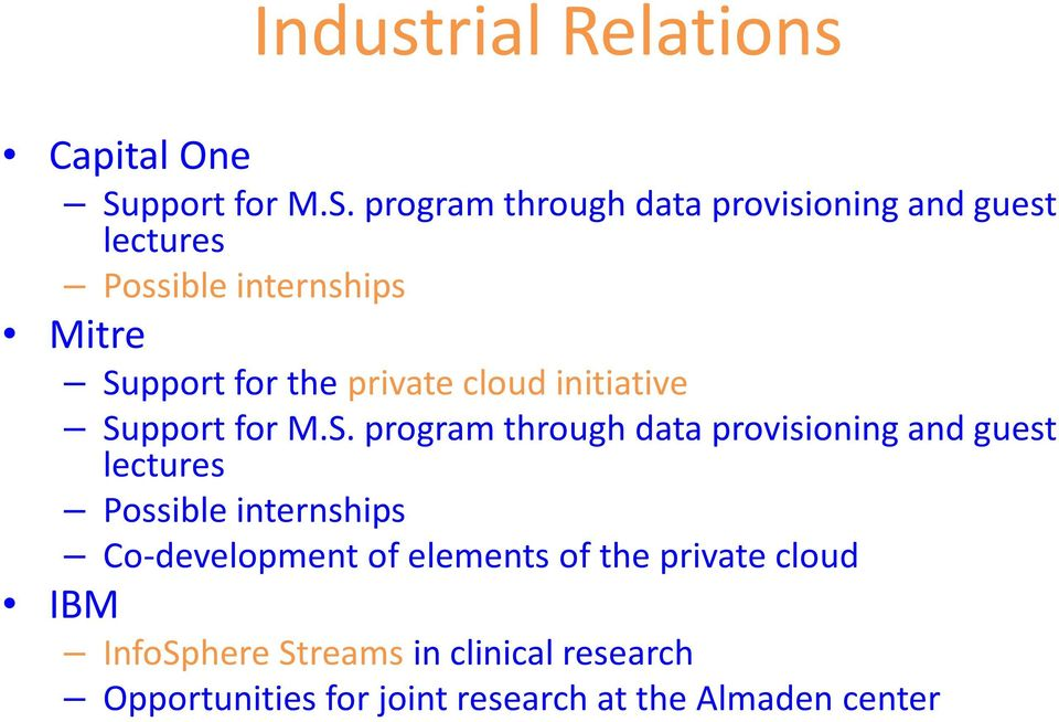 program through data provisioning and guest lectures Possible internships Mitre Support for the