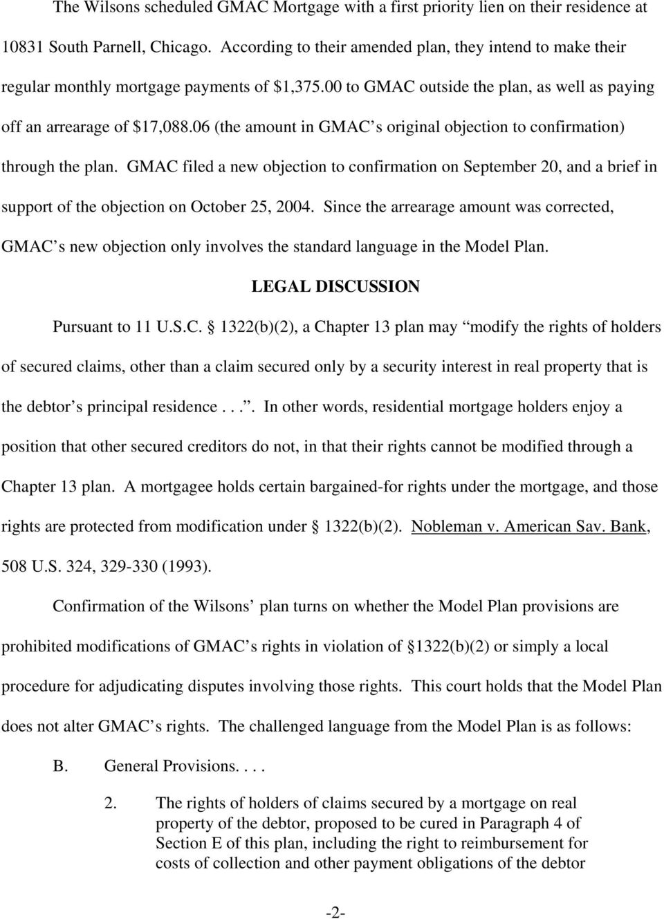 06 (the amount in GMAC s original objection to confirmation) through the plan. GMAC filed a new objection to confirmation on September 20, and a brief in support of the objection on October 25, 2004.