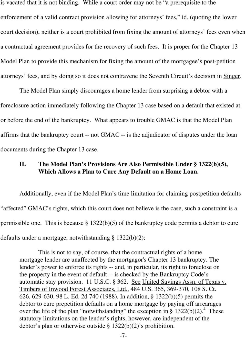 It is proper for the Chapter 13 Model Plan to provide this mechanism for fixing the amount of the mortgagee s post-petition attorneys fees, and by doing so it does not contravene the Seventh Circuit
