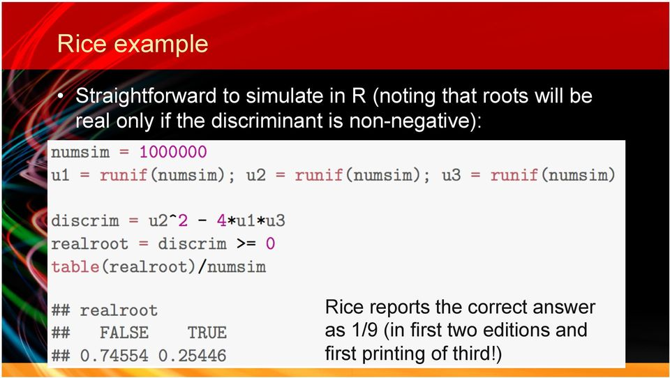 discriminant is non-negative): Rice reports the