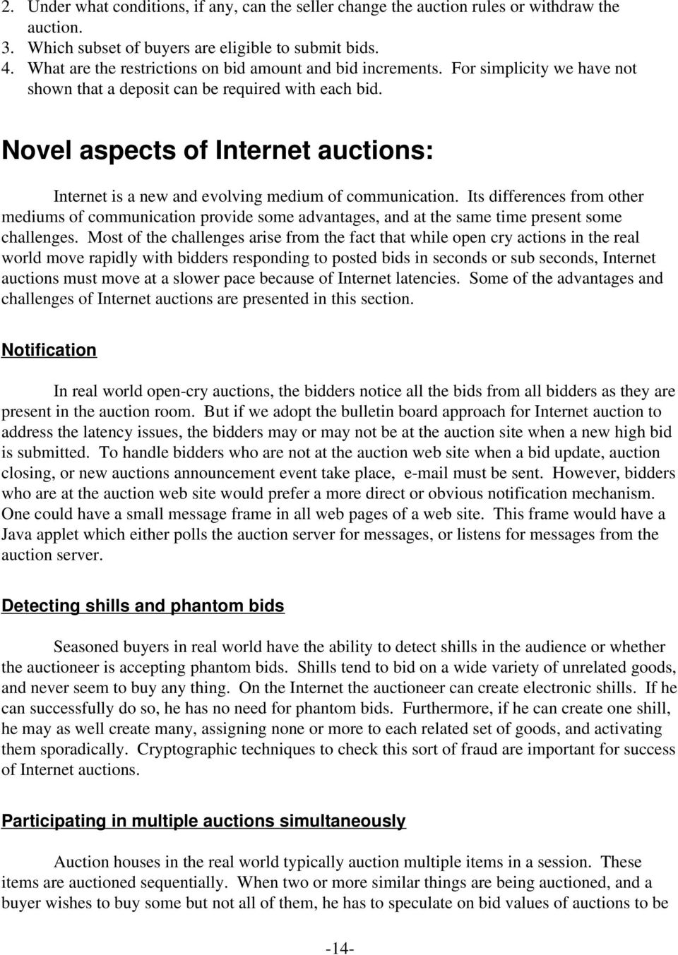 Novel aspects of Internet auctions: Internet is a new and evolving medium of communication.