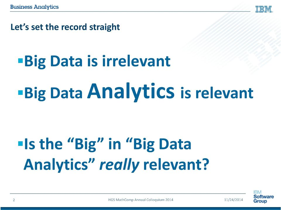 Analytics is relevant Is the Big