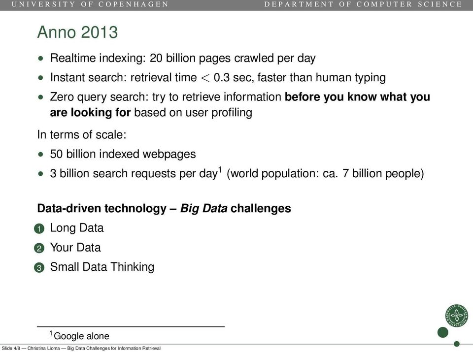 profiling In terms of scale: 50 billion indexed webpages 3 billion search requests per day 1 (world population: ca.