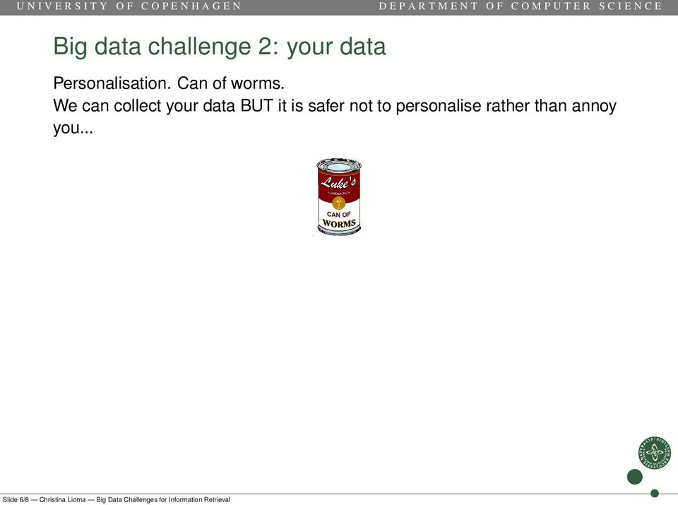 We can collect your data BUT it is safer not to