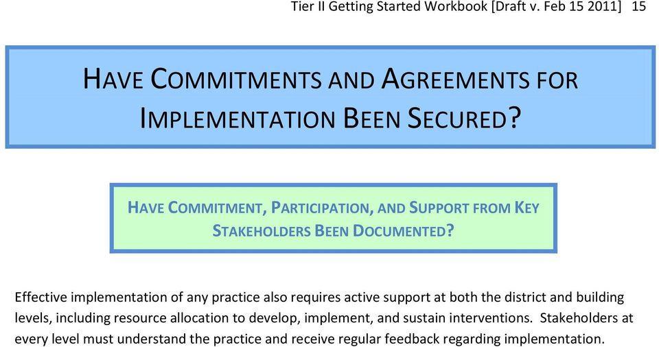 Effective implementation of any practice also requires active support at both the district and building levels, including