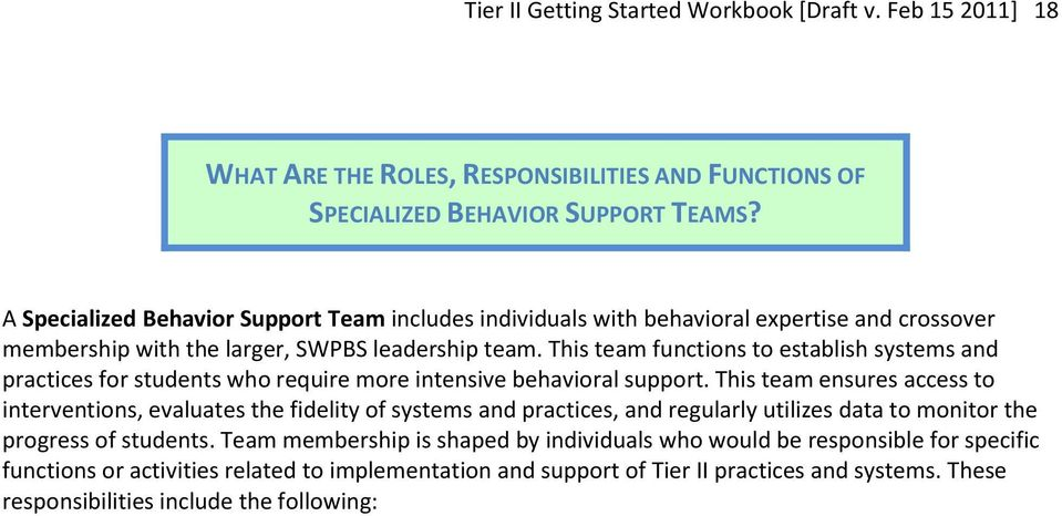 This team functions to establish systems and practices for students who require more intensive behavioral support.