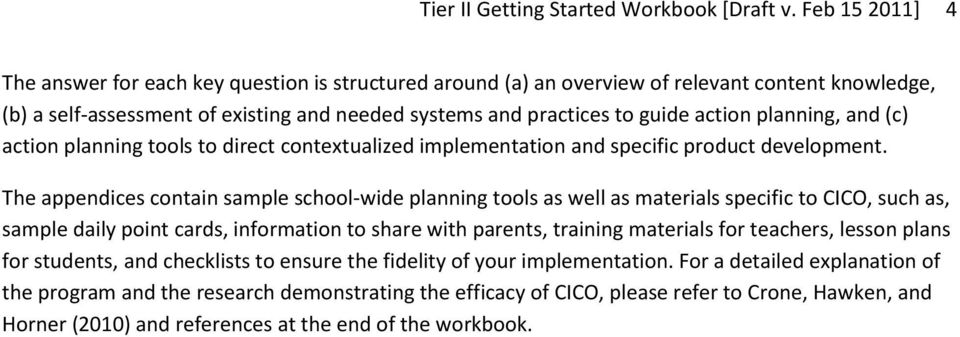 planning, and (c) action planning tools to direct contextualized implementation and specific product development.