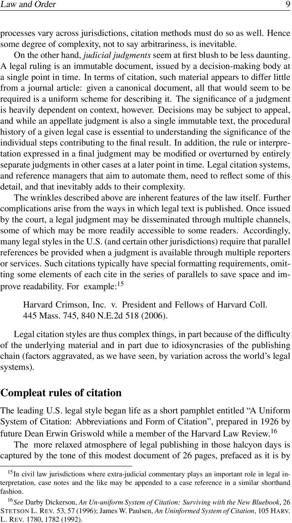 In terms of citation, such material appears to differ little from a journal article: given a canonical document, all that would seem to be required is a uniform scheme for describing it.