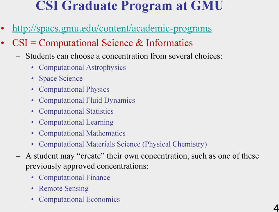 Computational Learning Computational Mathematics Computational Materials Science (Physical Chemistry) A student may create