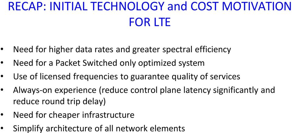 to guarantee quality of services Always on experience (reduce control plane latency significantly