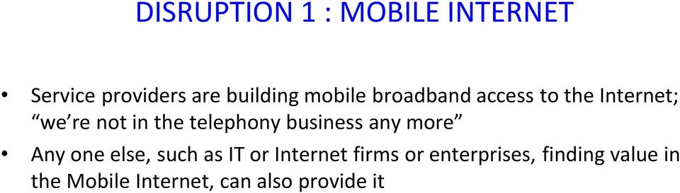 telephony business any more Any one else, such as IT or Internet