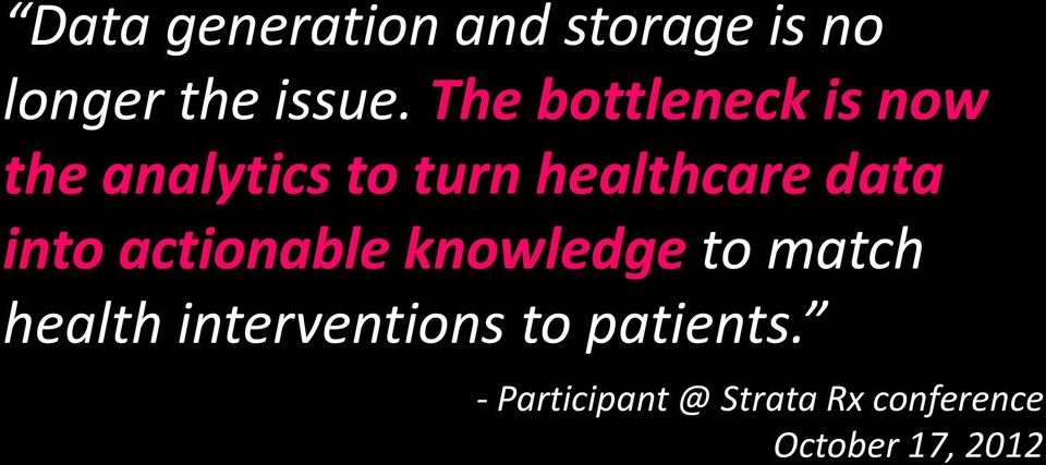 data into actionable knowledge to match health