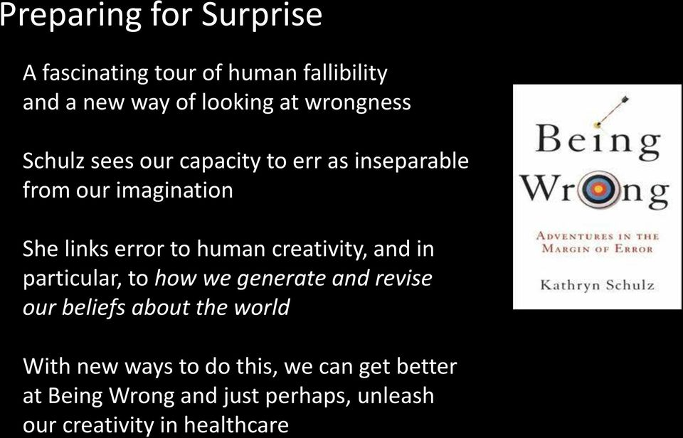 human creativity, and in particular, to how we generate and revise our beliefs about the world