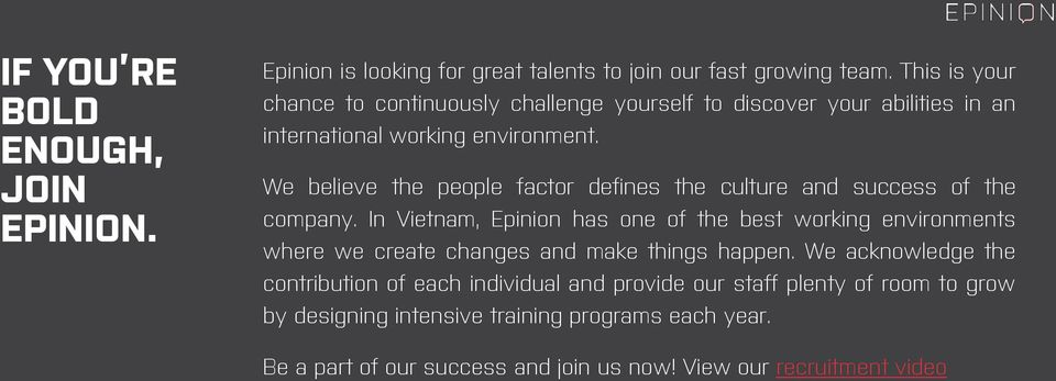 We believe the people factor defines the culture and success of the company.