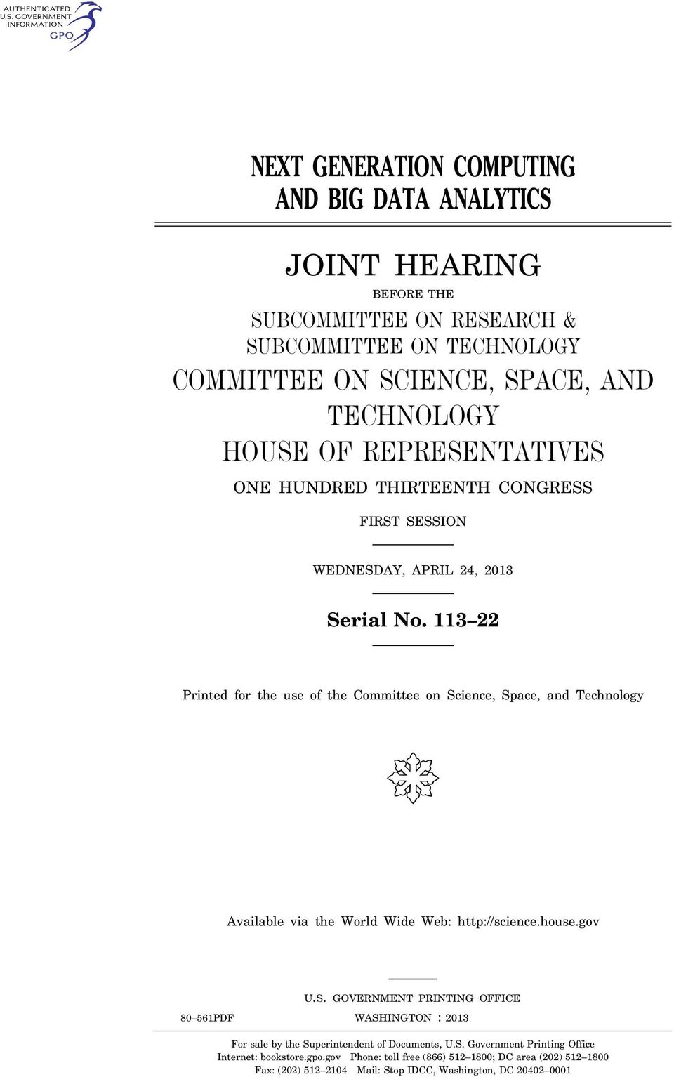 113 22 Printed for the use of the Committee on Science, Space, and Technology ( Available via the World Wide Web: http://science.house.gov U.S. GOVERNMENT PRINTING OFFICE 80 561PDF WASHINGTON : 2013 For sale by the Superintendent of Documents, U.