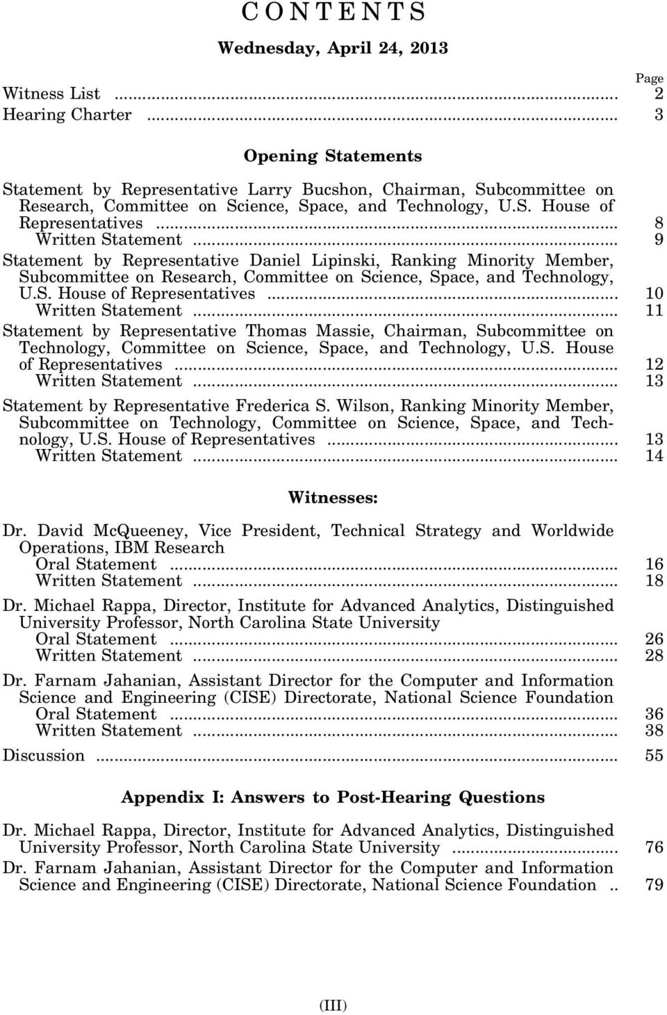 .. 9 Statement by Representative Daniel Lipinski, Ranking Minority Member, Subcommittee on Research, Committee on Science, Space, and Technology, U.S. House of Representatives... 10 Written Statement.