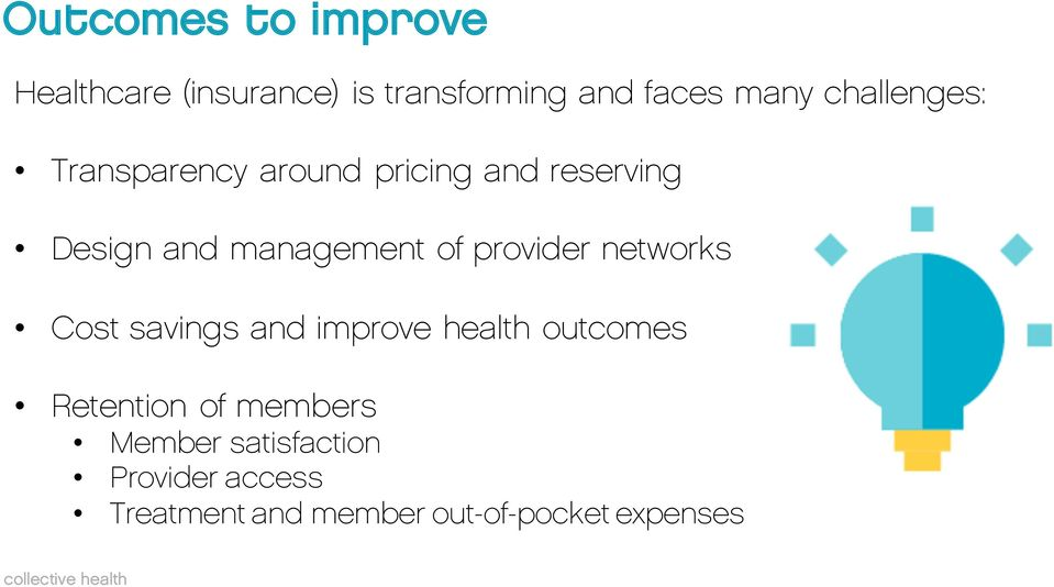 of provider networks Cost savings and improve health outcomes Retention of