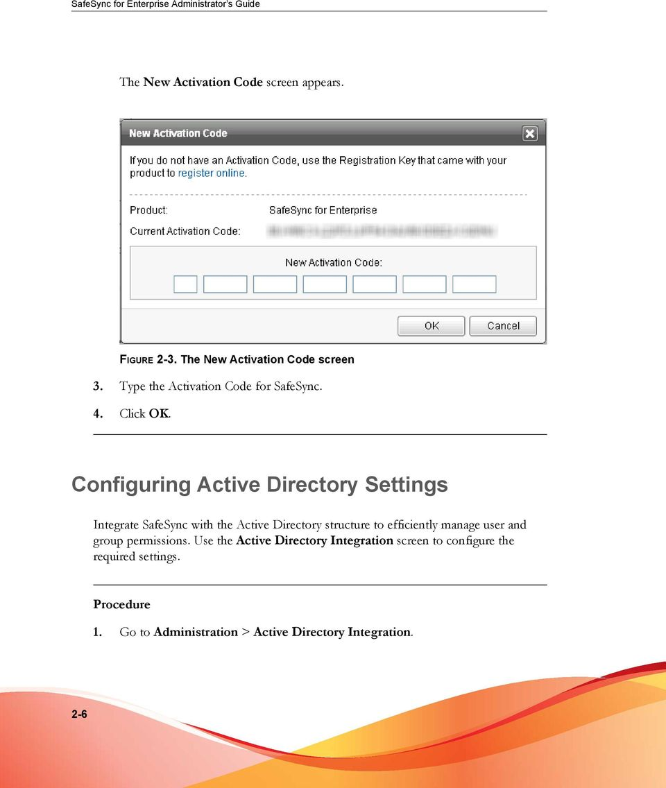 Configuring Active Directory Settings Integrate SafeSync with the Active Directory structure to efficiently manage