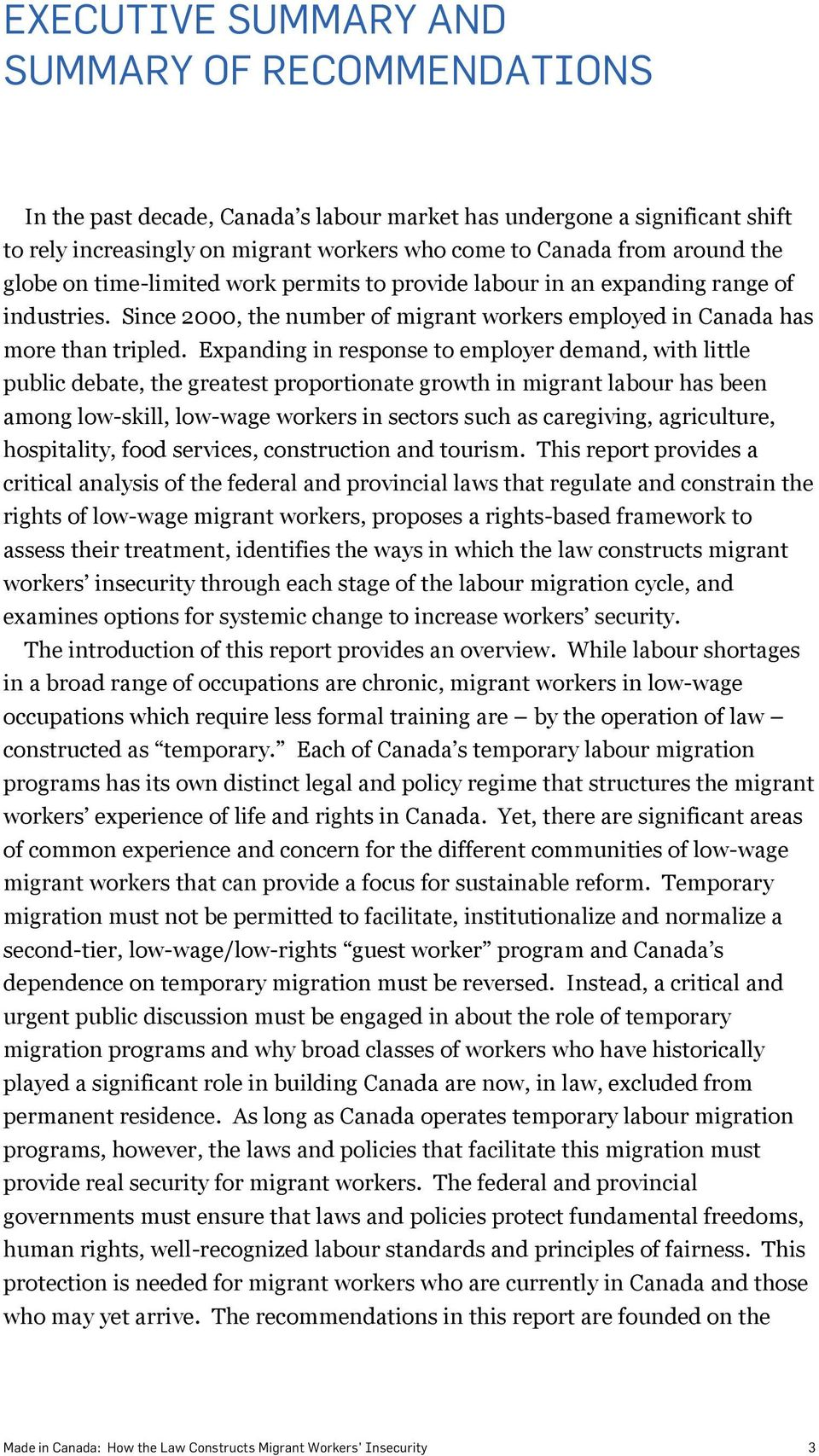 Expanding in response to employer demand, with little public debate, the greatest proportionate growth in migrant labour has been among low-skill, low-wage workers in sectors such as caregiving,