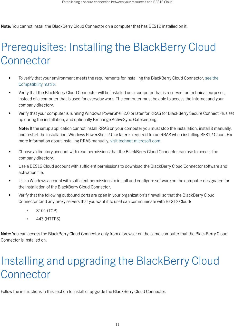 Verify that the BlackBerry Cloud Connector will be installed on a computer that is reserved for technical purposes, instead of a computer that is used for everyday work.