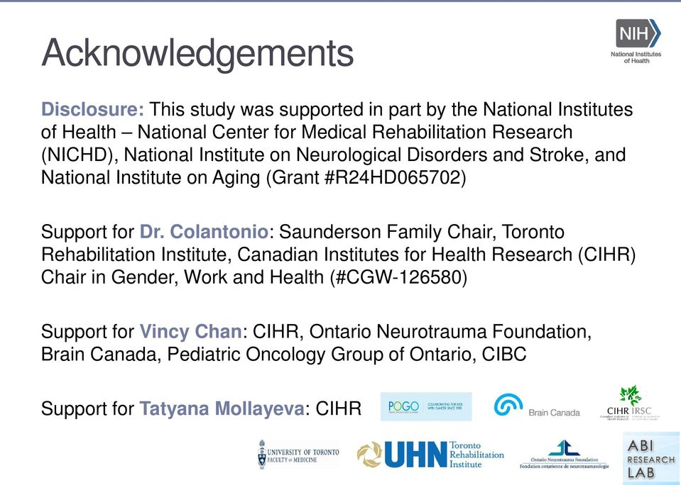 Colantonio: Saunderson Family Chair, Toronto Rehabilitation Institute, Canadian Institutes for Health Research (CIHR) Chair in Gender, Work and Health