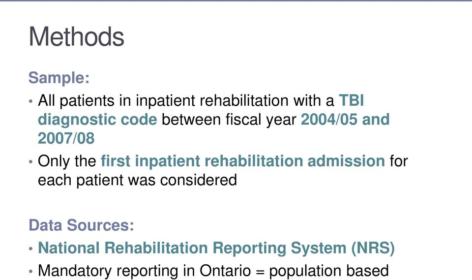 rehabilitation admission for each patient was considered Data Sources: