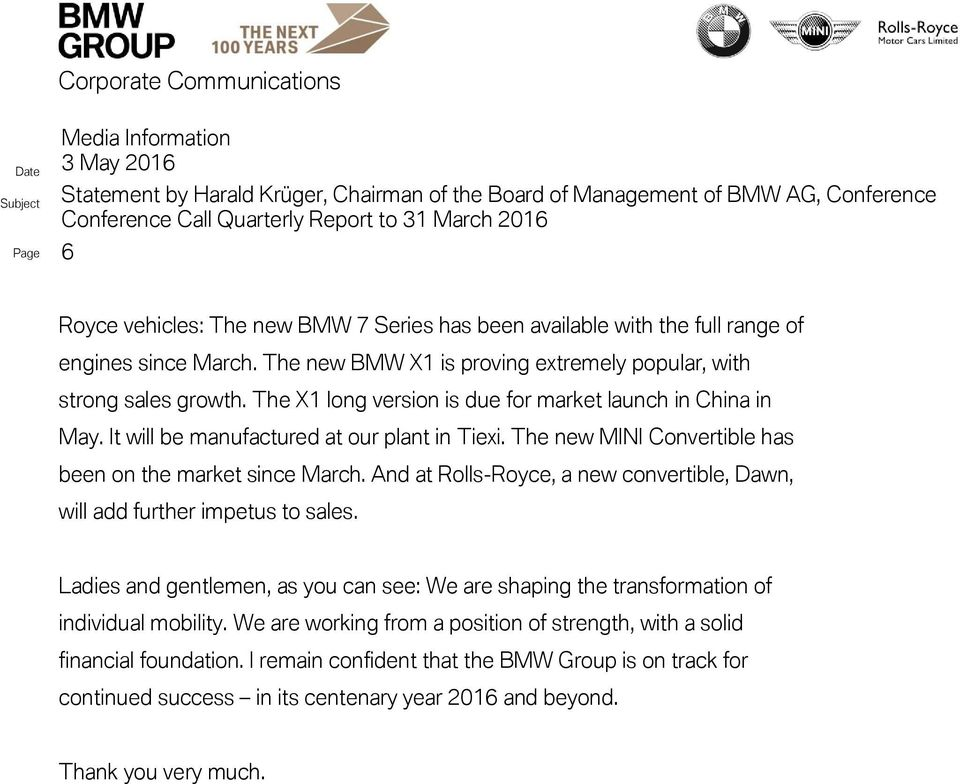 And at Rolls-Royce, a new convertible, Dawn, will add further impetus to sales. Ladies and gentlemen, as you can see: We are shaping the transformation of individual mobility.
