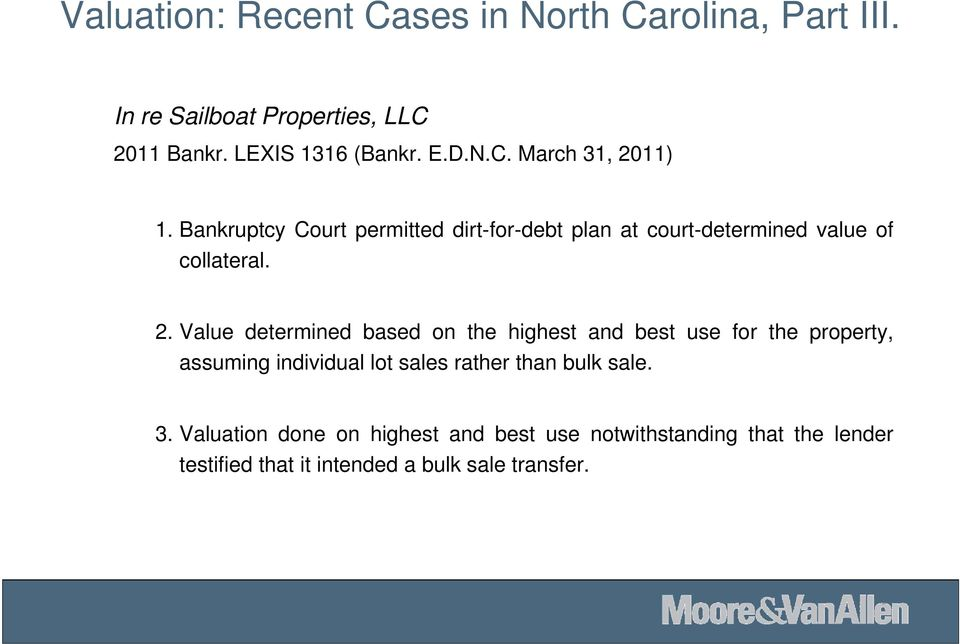 11) 1. Bankruptcy Court permitted dirt-for-debt plan at court-determined value of collateral. 2.