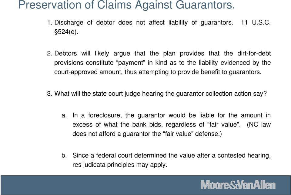 attempting to provide benefit to guarantors. 3. What will the state court judge hearing the guarantor collection ac