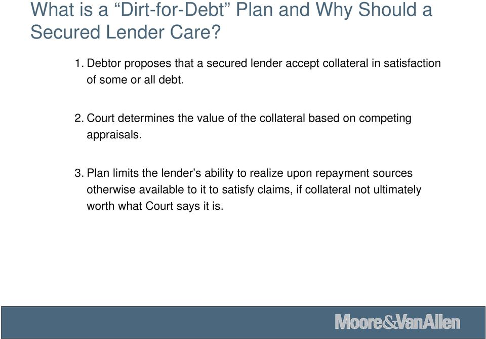 Court determines the value of the collateral based on competing appraisals. 3.