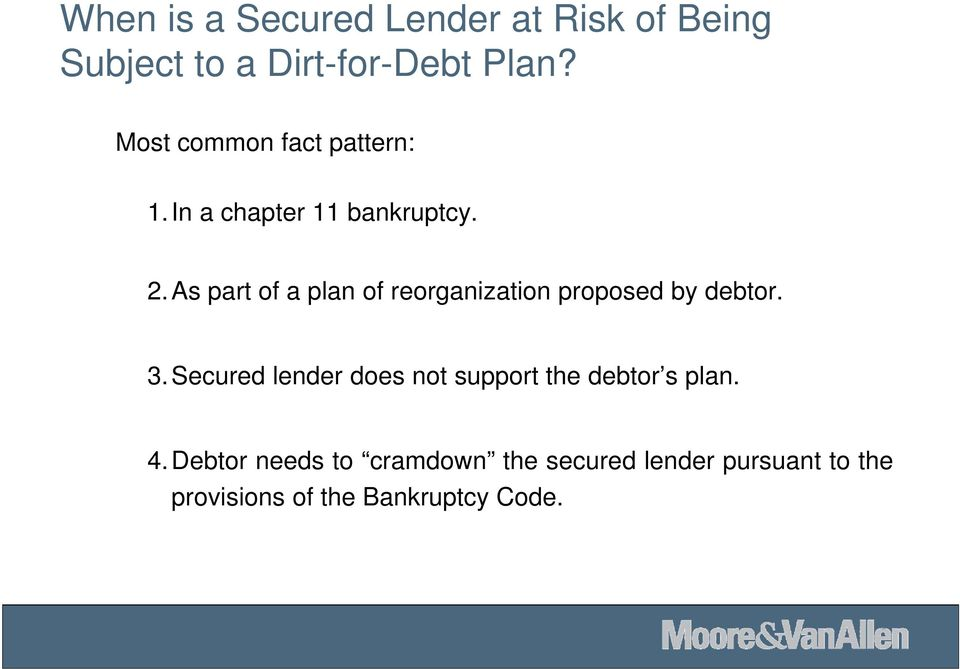 As part of a plan of reorganization proposed by debtor. 3.